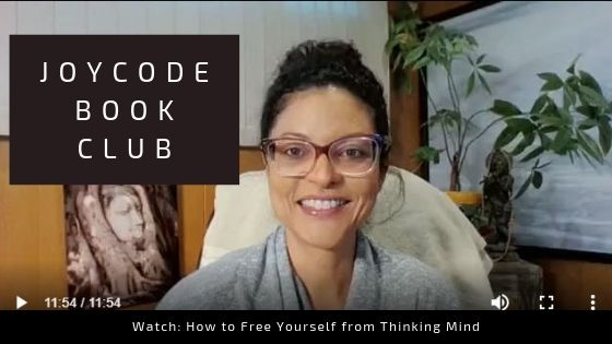 How to Free Yourself from Thinking Mind! JoyCode Book Club