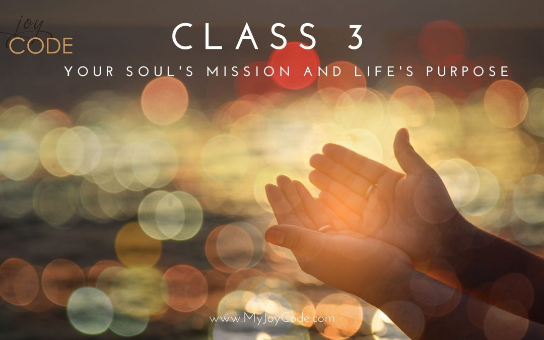 Your Soul's Mission and Life's Purpose!
