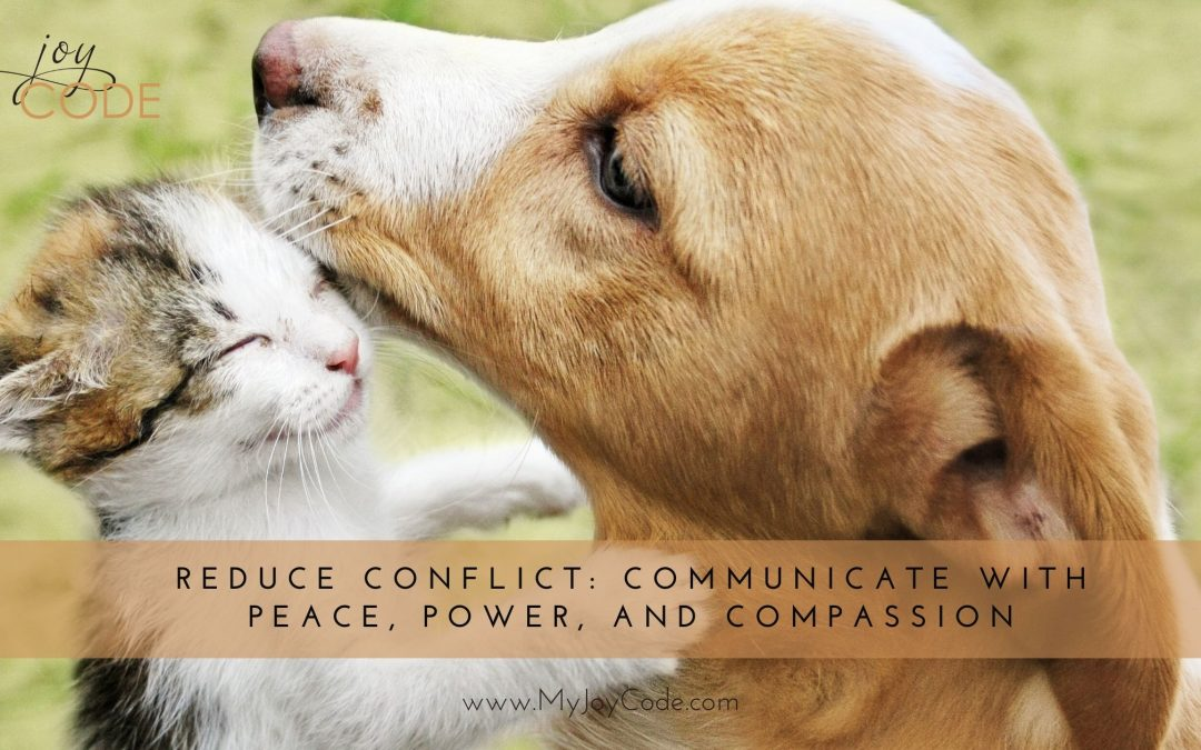 Reduce Conflict: How to Communicate with Power and Compassion